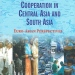 Development and Regional Cooperation in Central Asia and South Asia